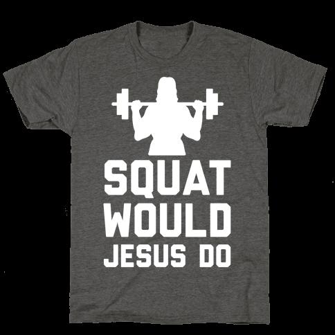 Squat Would Jesus Do