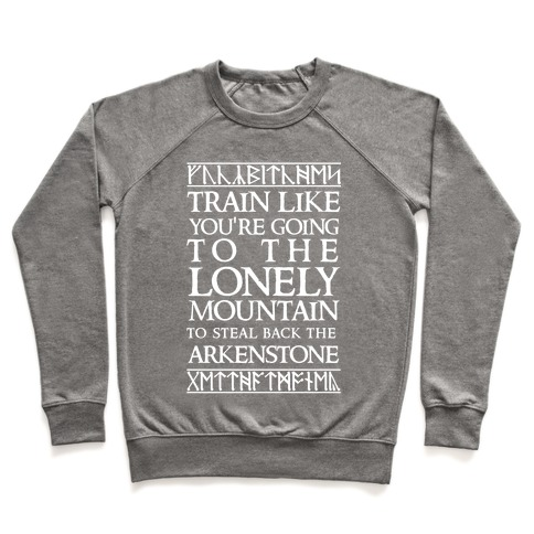 Train Like You're Going To The Lonely Mountain To Steal Back The Arkenstone Pullover