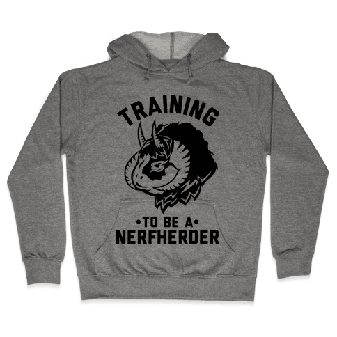 Training to Be A Nerfherder Hooded Sweatshirt
