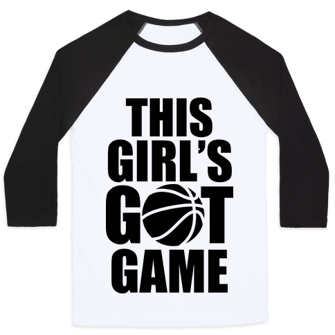 This Girl's Got Game (Basketball) Baseball Tee