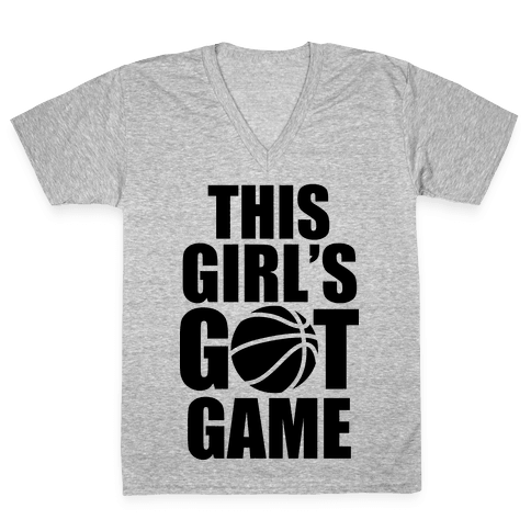 This Girl's Got Game (Basketball) V-Neck Tee Shirt