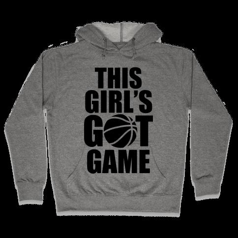 This Girl's Got Game (Basketball) Hooded Sweatshirt