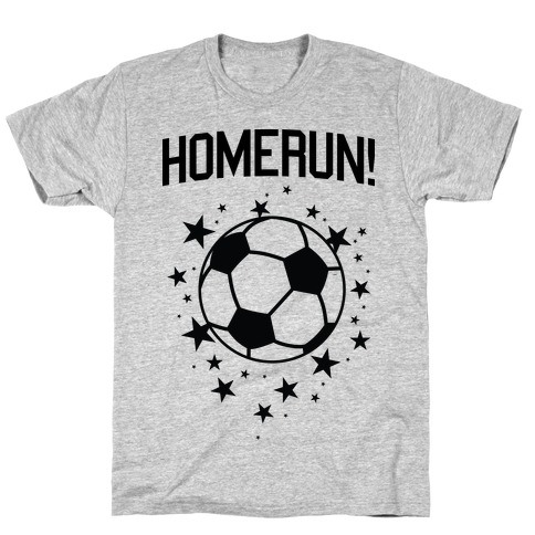 Homerun! T-Shirt