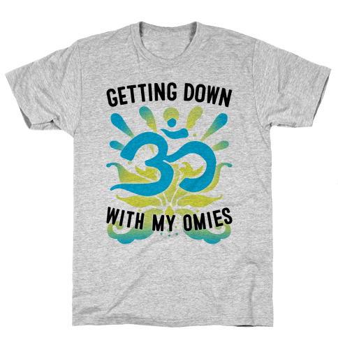 Getting Down With My Omies Mens T-Shirt