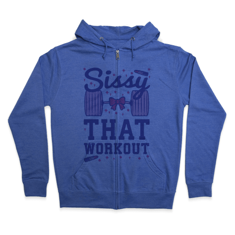 Sissy That Workout Zip Hoodie
