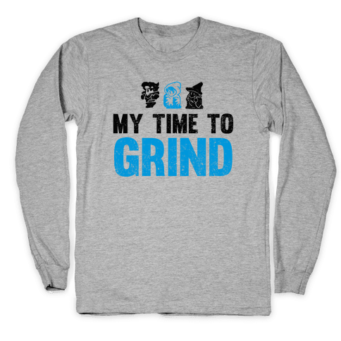 My Time To Grind Long Sleeve T-Shirt