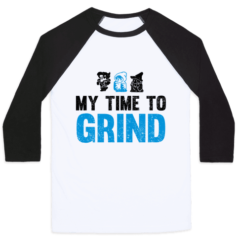 My Time To Grind Baseball Tee
