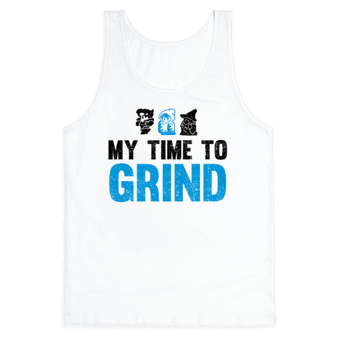 My Time To Grind
