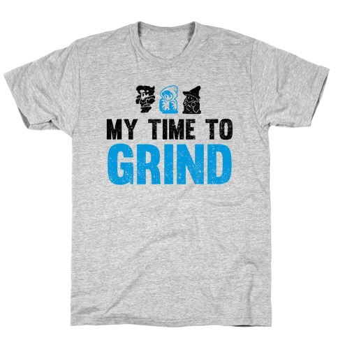 My Time To Grind T-Shirt