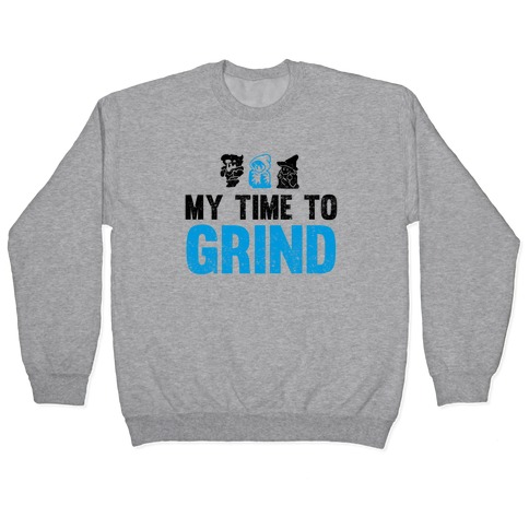 My Time To Grind Pullover