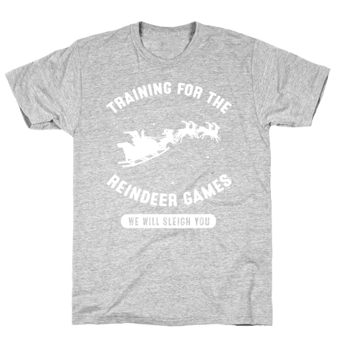 Training for the Reindeer Games Mens T-Shirt
