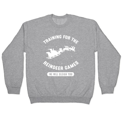 Training for the Reindeer Games Pullover