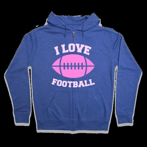 I Love Football Zip Hoodie