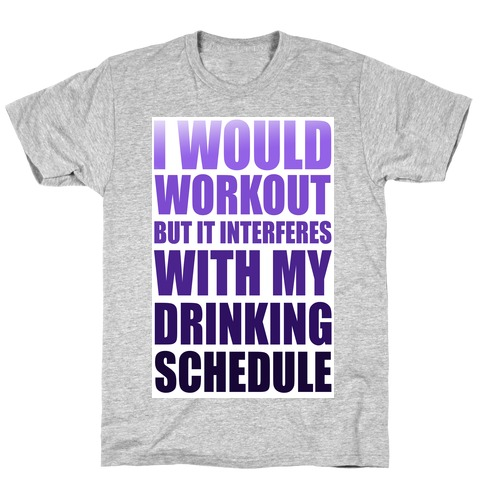 I Would Workout but... T-Shirt
