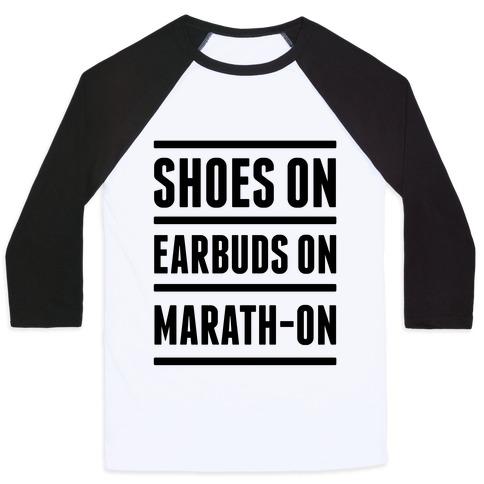 Shoes On Earbuds On Marath-On Baseball Tee