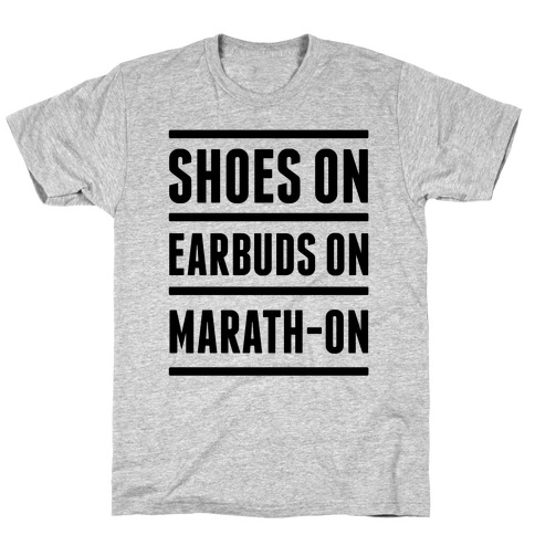 Shoes On Earbuds On Marath-On T-Shirt