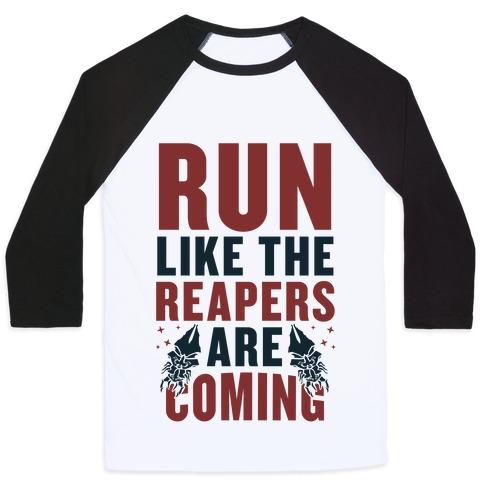 Run Like The Reapers Are Coming Baseball Tee