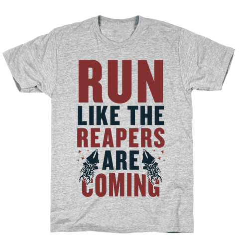 Run Like The Reapers Are Coming Mens T-Shirt