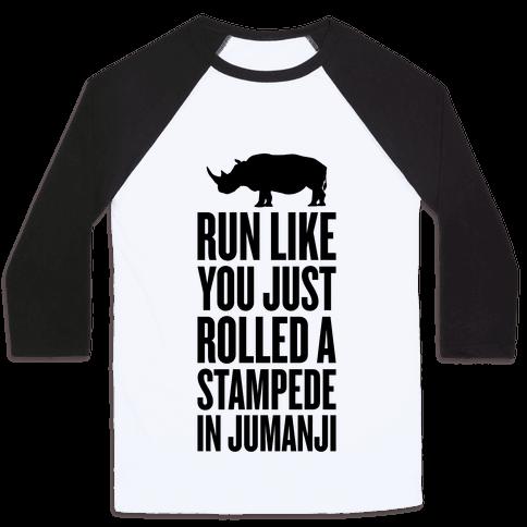 Run Like You Just Rolled A Stampede In Jumanji Baseball Tee