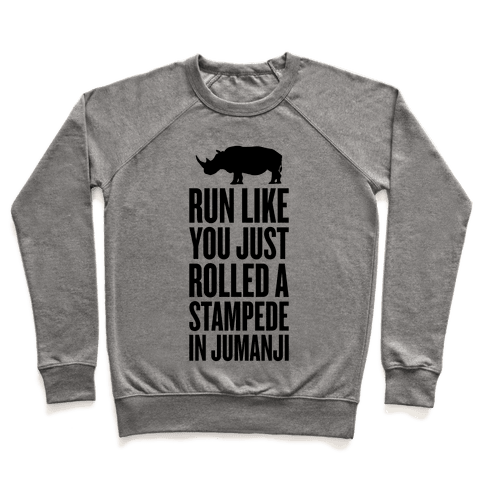 Run Like You Just Rolled A Stampede In Jumanji Pullover