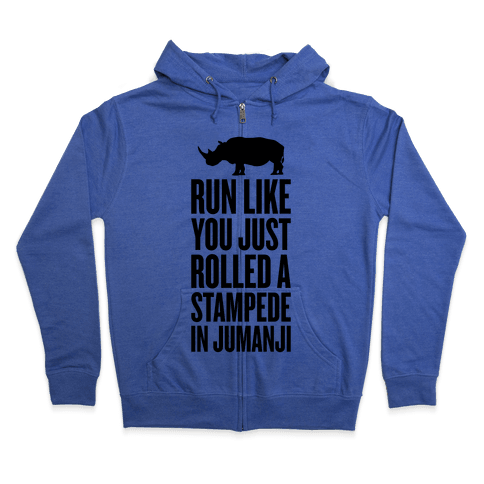 Run Like You Just Rolled A Stampede In Jumanji Zip Hoodie