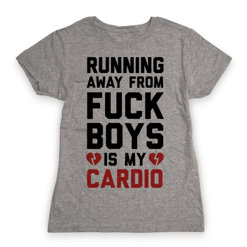 Running From F***boys Is My Cardio Womens T-Shirt