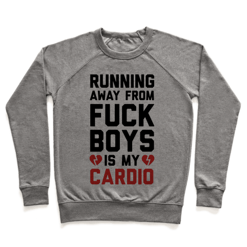Running From F***boys Is My Cardio Pullover