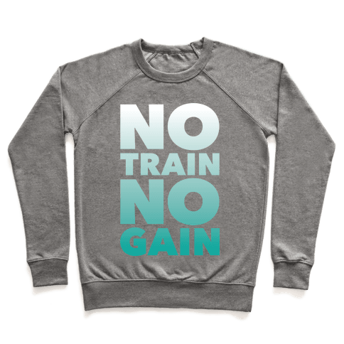 No Train No Gain Pullover