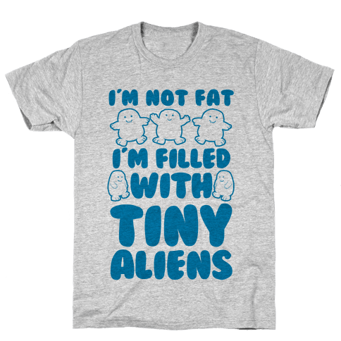 I'm Filled with Tiny Aliens Mens T-Shirt