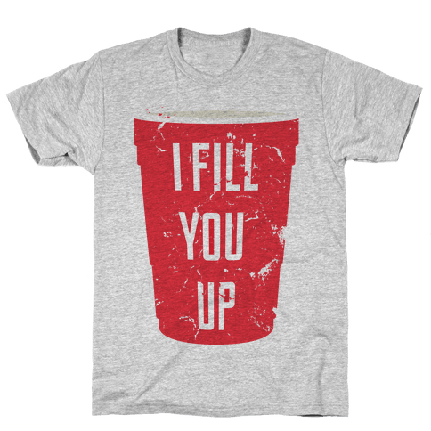 I Fill You Up Mens T-Shirt