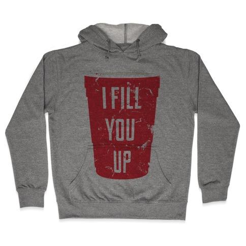 I Fill You Up Hooded Sweatshirt