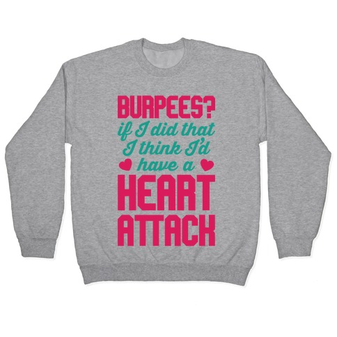 Burpees Heart Attack Pullover