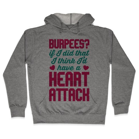Burpees Heart Attack Hooded Sweatshirt