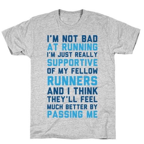 I'm Not Bad at Running T-Shirt