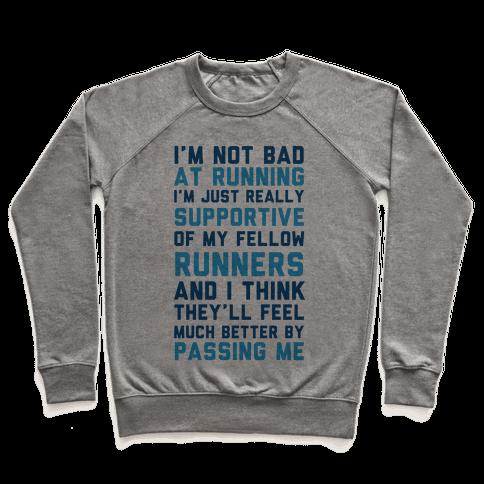 I'm Not Bad at Running Pullover