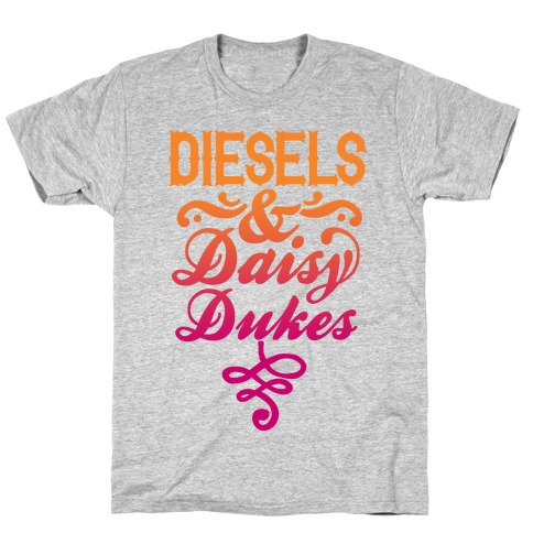 Diesels And Daisy Dukes T-Shirt