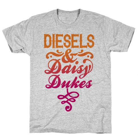 Diesels And Daisy Dukes Mens/Unisex T-Shirt