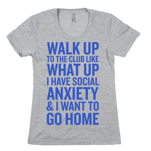 Walk Up To The Club Womens T-Shirt