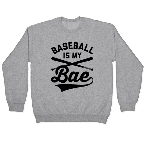 Baseball Is My Bae Pullover