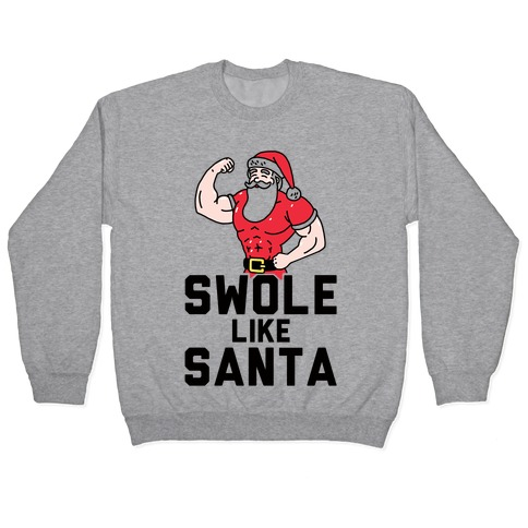Swole Like Santa Pullover