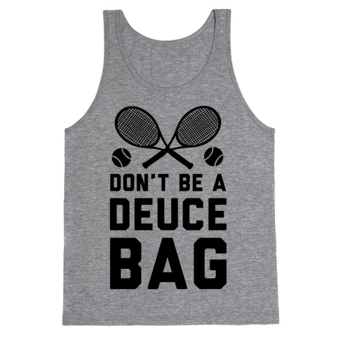 Don't Be a Deuce Bag Tank Top