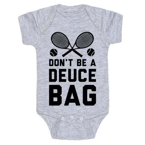 Don't Be a Deuce Bag Baby Onesy