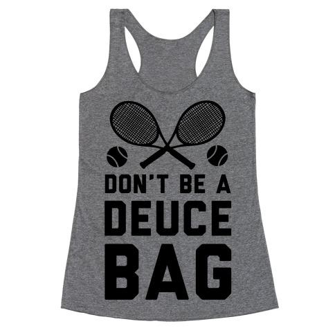 Don't Be a Deuce Bag Racerback Tank Top