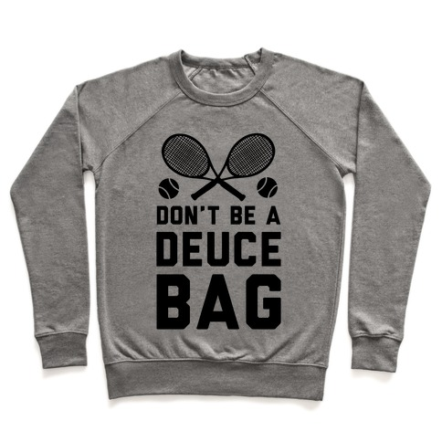Don't Be a Deuce Bag Pullover