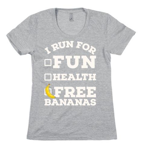 I Run For Free Bananas Womens T-Shirt
