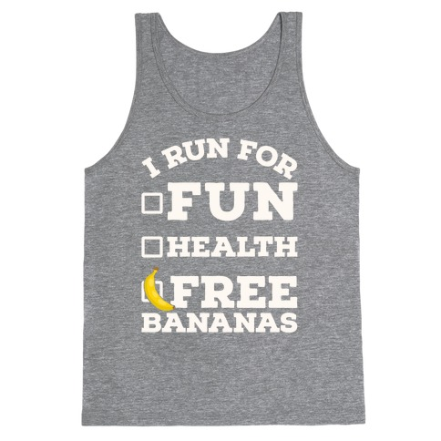 I Run For Free Bananas Tank Top