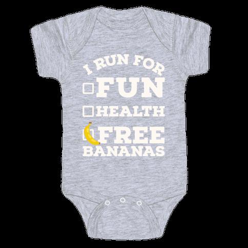 I Run For Free Bananas Baby Onesy