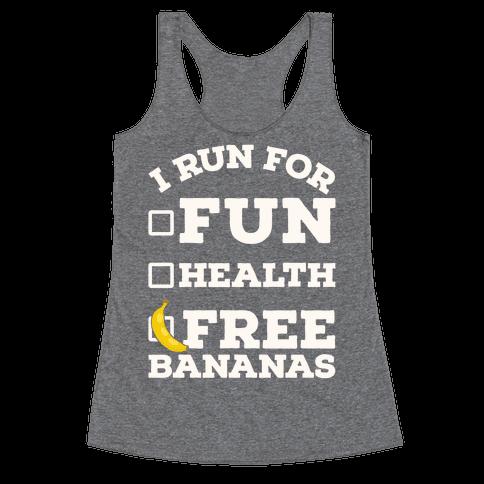 I Run For Free Bananas Racerback Tank Top
