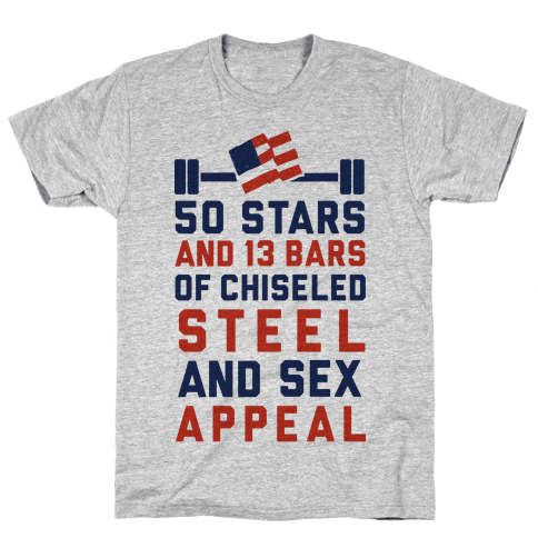 50 Stars and 13 Bars of Chiseled Steel and Sex Appeal Mens T-Shirt