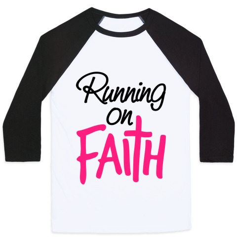 Running On Faith Baseball Tee